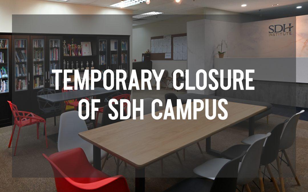 Temporary Closure of SDH Campus