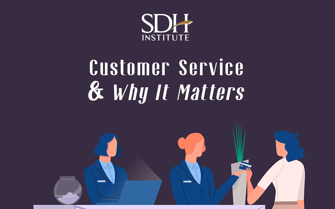 Customer Service: Why It Matters